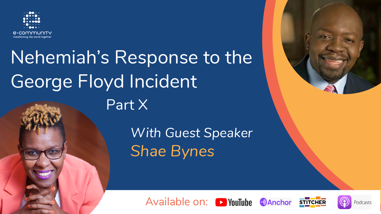 Our Response to George Floyd's Incident Part X with Shae Bynes