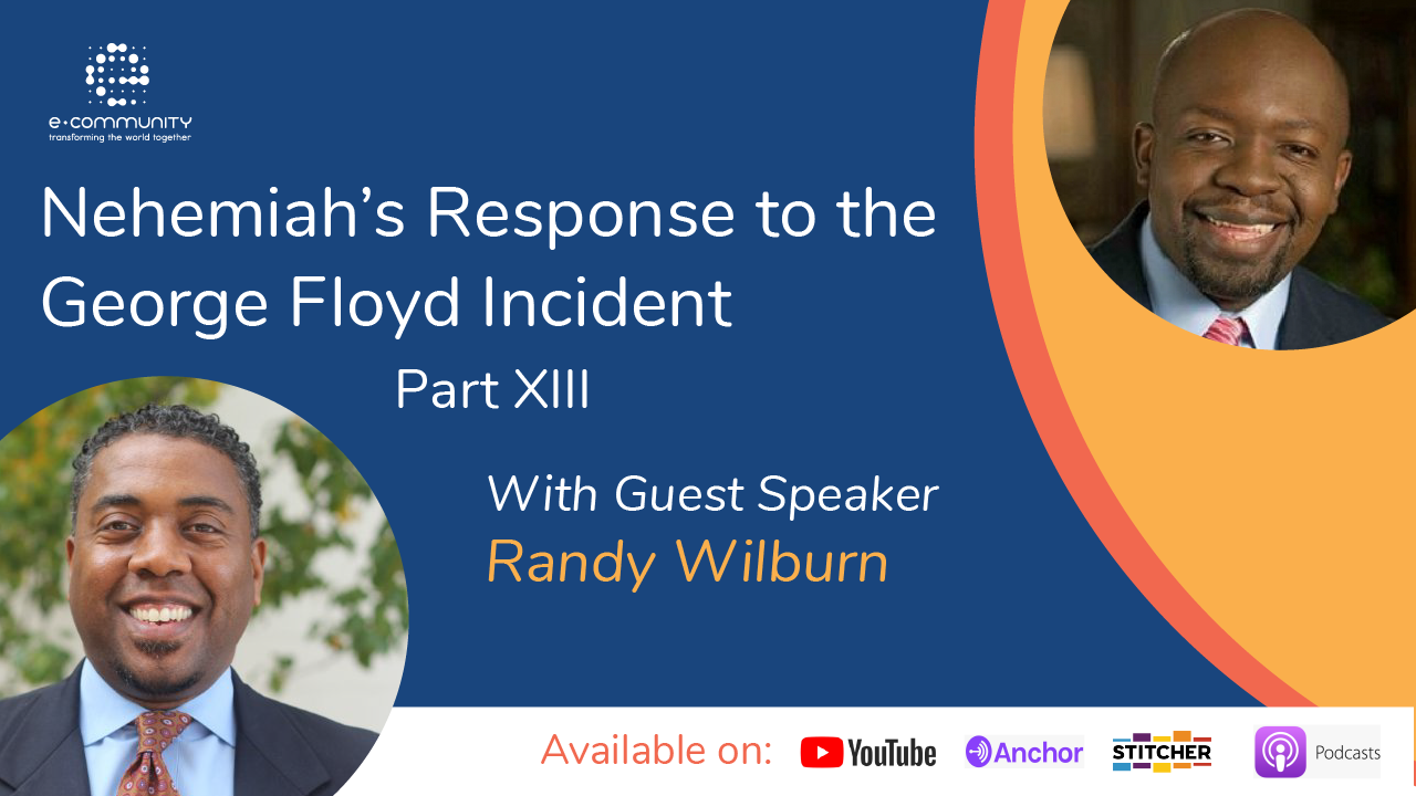 Our Response to George Floyd's Incident Part XIII with Randy Wilburn
