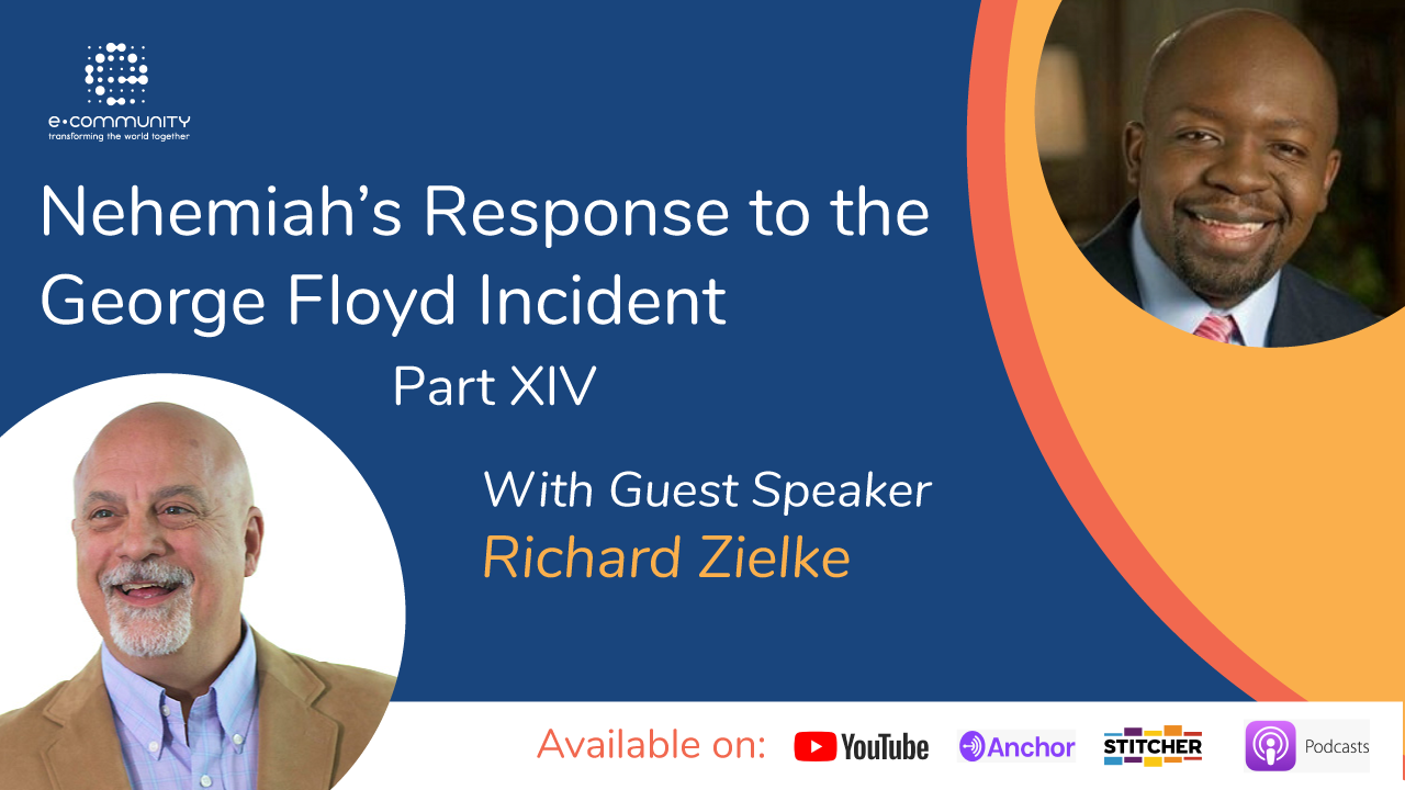 Our Response to George Floyd's Incident Part XIV with Richard Zielke