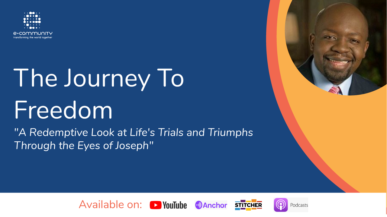 The Journey to Freedom A Redemptive Look at Life's Trials and Triumphs Through the Eyes of Joseph