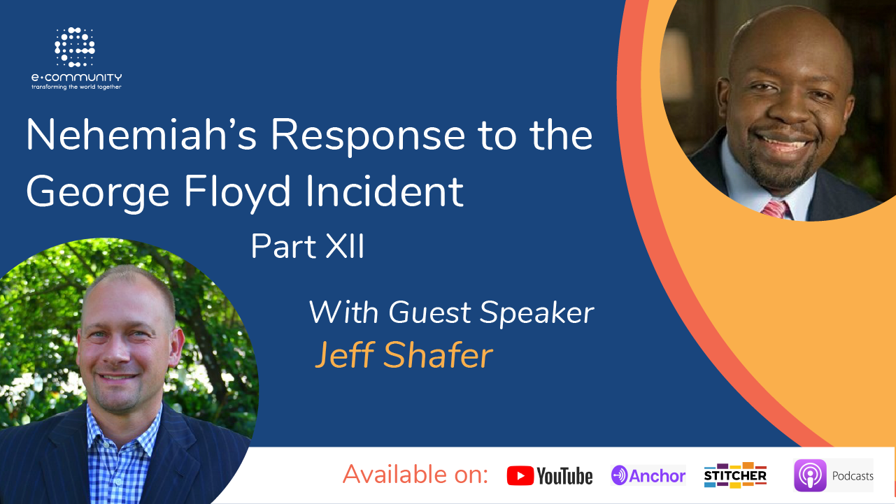 Our Response to George Floyd's Incident Part XII with Jeff Shafer