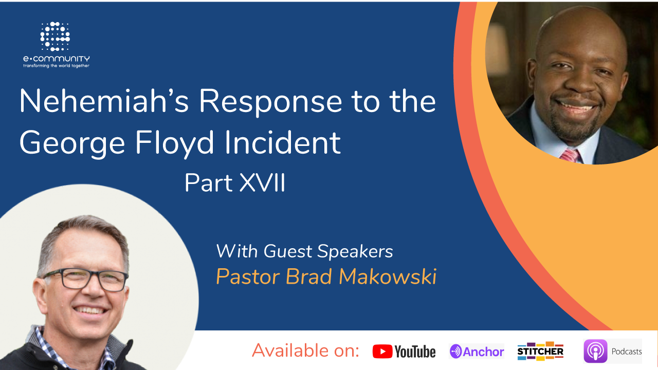 Our Response to George Floyd's Incident Part XVII with Brad Makowski