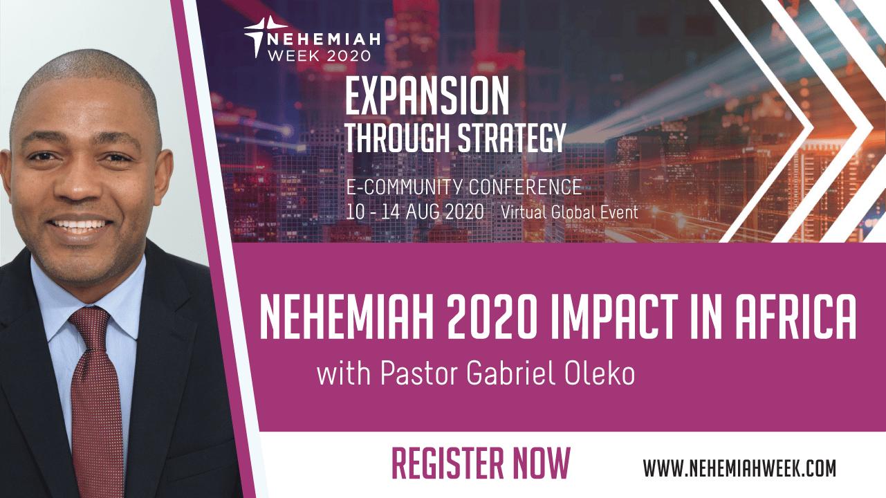 Nehemiah 2020 Impact in Africa with Pastor Gabriel Oleko