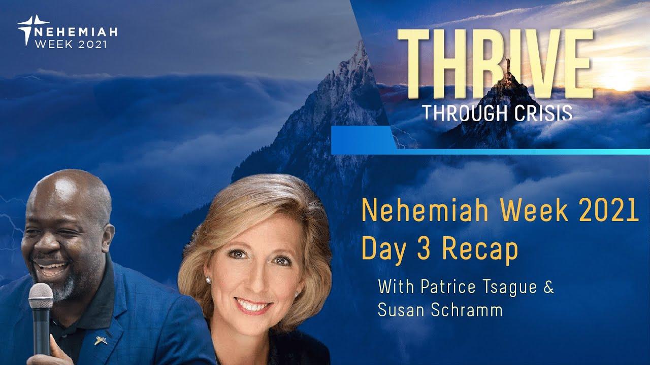 Nehemiah Week 2021 Day 3 Recap